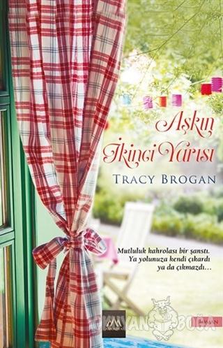 Aşkın İkinci Yarısı - Tracy Brogan - Arkadya Yayınları