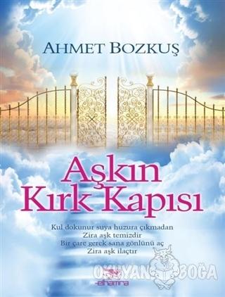 Aşkın Kırk Kapısı - Ahmet Bozkuş - Elhamra Yayınları