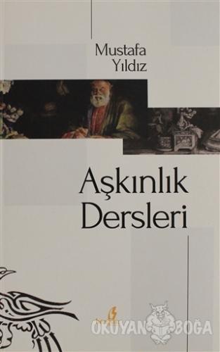 Aşkınlık Dersleri - Mustafa Yıldız - Bengisu Yayınları