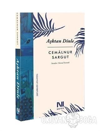 Aşktan Dinle - Cemalnur Sargut - Nefes Yayıncılık
