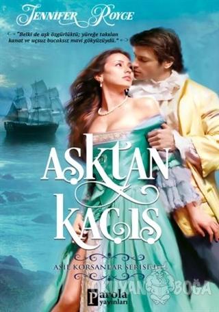 Aşktan Kaçış - Asil Korsanlar Serisi 3