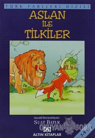 Aslan ile Tilkiler - Derleme - Altın Kitaplar