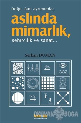 Aslında Mimarlık - Serkan Duman - Kaknüs Yayınları