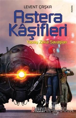 Astera Kaşifleri - Levent Çaşka - Gürer Yayınları