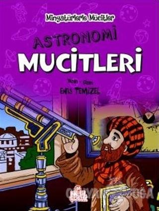 Astronomi Mucitleri - Minyatürlerle Mucitler (Ciltli) - Enis Temizel -
