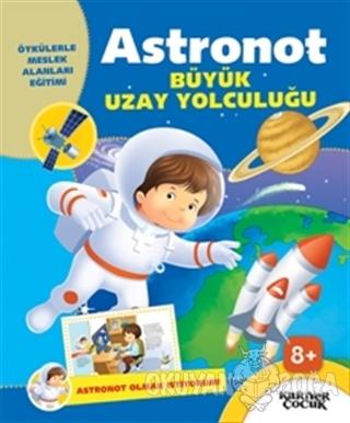 Astronot Büyük Uzay Yolculuğu - Astronot Olmak İstiyorum - Gülsüm Öztü