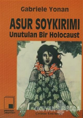 Asur Soykırımı - Gabriele Yonan - Pencere Yayınları