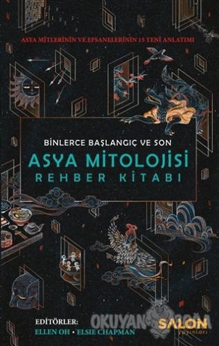 Asya Mitolojisi Rehber Kitabı : Binlerce Başlangıç ve Son (Ciltli)