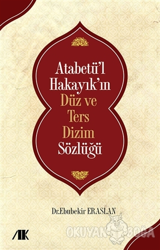 Atabetü'l Hakayık'ın Düz ve Ters Dizim Sözlüğü