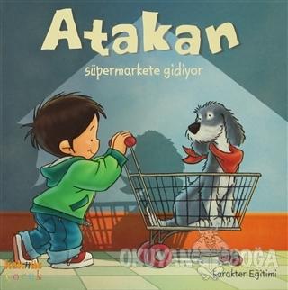 Atakan Süpermarkete Gidiyor - Sandrine Deredel Rogeon - Kaknüs Yayınla