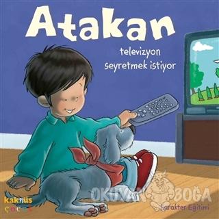 Atakan Televizyon Seyretmek İstiyor (Ciltli) - Sandrine Deredel Rogeon
