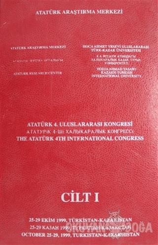 Atatürk 4. Uluslararası Kongresi Cilt 1 (Ciltli)