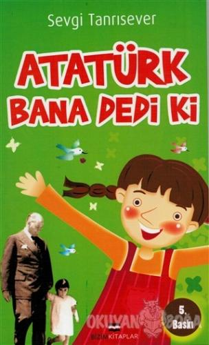 Atatürk Bana Dedi ki Sevgi Tanrısever