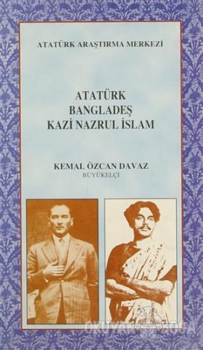 Atatürk Bangladeş Kazi Nazrul İslam - Kemal Özcan Davaz - Atatürk Araş