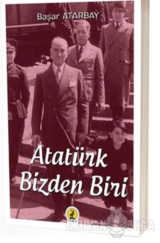 Atatürk Bizden Biri