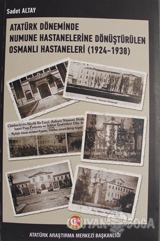 Atatürk Döneminde Numune Hastanelerine Dönüştürülen Osmanlı Hastaneleri (1924-1938)