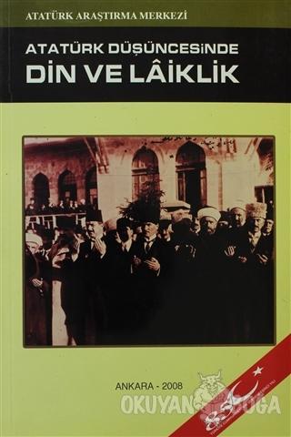 Atatürk Düşüncesinde Din ve Laiklik - Kolektif - Atatürk Araştırma Mer
