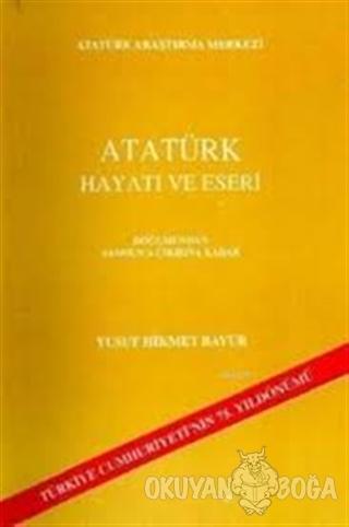Atatürk Hayatı ve Eserleri