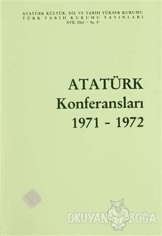 Atatürk Konferansları 1971 - 1972 Cilt: 5 - Kolektif - Türk Tarih Kuru