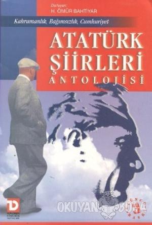 Atatürk Şiirleri Antolojisi - H. Ömür Bahtiyar - Toplumsal Dönüşüm Yay