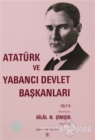 Atatürk ve Yabancı Devlet Başkanları Cilt 2 / Atatürk And Foreign Head