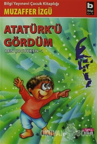 Atatürk'ü Gördüm Ben Çocukken 1