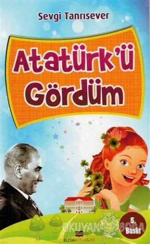Atatürk'ü Gördüm Sevgi Tanrısever