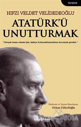 Atatürk'ü Unutturmak