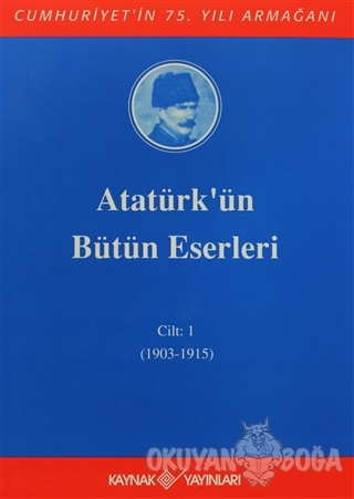 Atatürk'ün Bütün Eserleri Cilt: 1 (1903 - 1915) (Ciltli) - Mustafa Kem