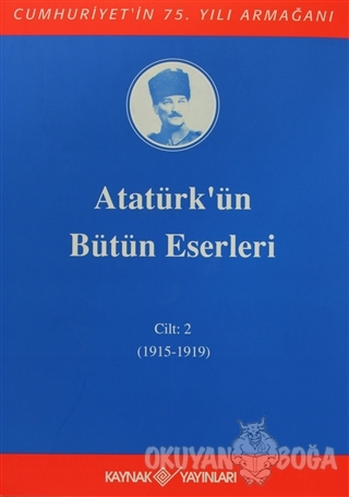 Atatürk'ün Bütün Eserleri Cilt: 2 (1915 - 1919) (Ciltli) - Mustafa Kem
