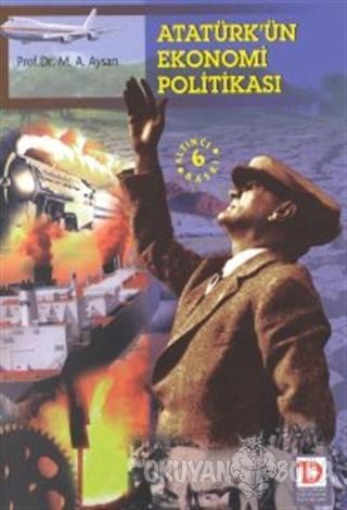 Atatürk'ün Ekonomi Politikası - Mustafa A. Aysan - Toplumsal Dönüşüm Y