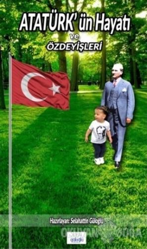 Atatürk'ün Hayatı ve Özdeyişleri