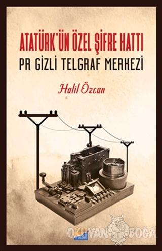 Atatürk'ün Özel Şifre Hattı Pr Gizli Telgraf Merkezi