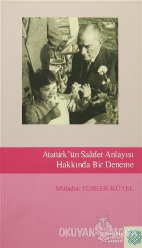 Atatürk'ün Saadet Anlayışı Hakkında Bir Deneme