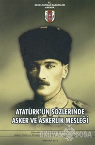 Atatürk'ün Sözlerinde Asker ve Askerlik Mesleği