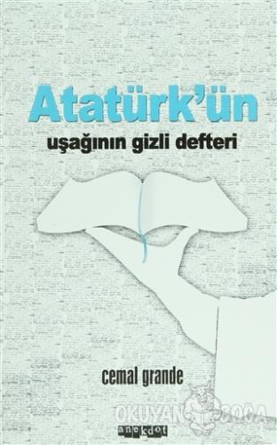 Atatürk'ün Uşağının Gizli Defteri - Cemal Granda - Anekdot Yayınevi