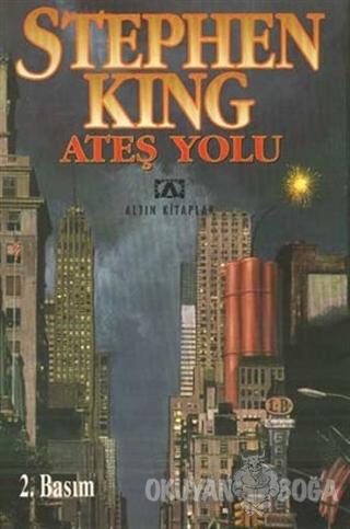 Ateş Yolu - Stephen King - Altın Kitaplar