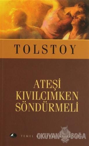 Ateşi Kıvılcımken Söndürmeli - Lev Nikolayeviç Tolstoy - Şule Yayınlar