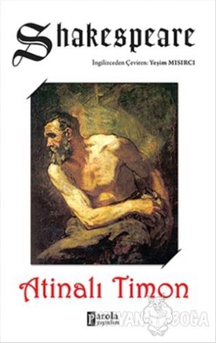Atinalı Timon - William Shakespeare - Parola Yayınları