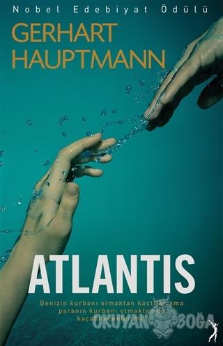 Atlantis - Gerhart Hauptmann - Altın Bilek Yayınları