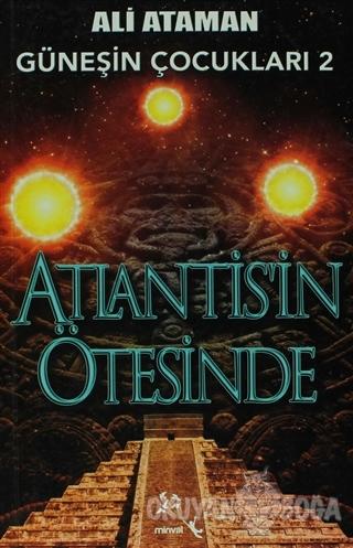 Atlantis'in Ötesinde - Ali Ataman - Minval Yayınevi