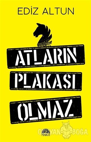 Atların Plakası Olmaz - Ediz Altun - Martı Yayınları