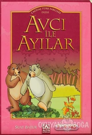 Avcı ile Ayılar - Suat Batur - Altın Kitaplar