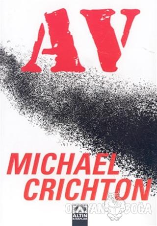 Av - Michael Crichton - Altın Kitaplar
