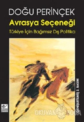 Avrasya Seçeneği Türkiye İçin Bağımsız Dış Politika