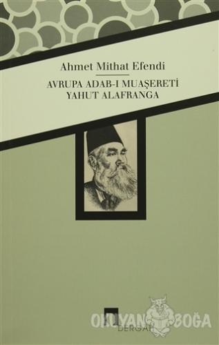 Avrupa Adab-ı Muaşereti Yahut Alafranga - Ahmet Mithat - Dergah Yayınl