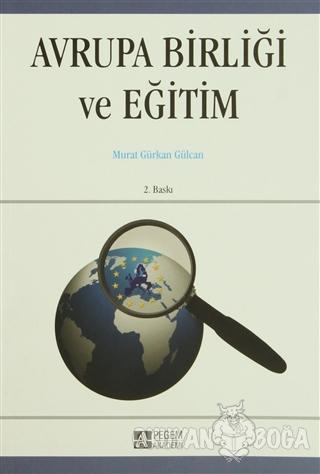 Avrupa Birliği ve Eğitim - Murat Gürkan Gülcan - Pegem Akademi Yayıncı