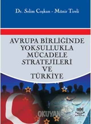 Avrupa Birliğinde Yoksullukla Mücadele Stratejileri ve Türkiye