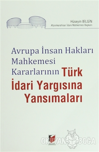 Avrupa İnsan Hakları Mahkemesi Kararlarının Türk İdari Yargısına Yansı