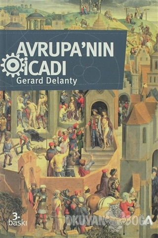 Avrupa'nın İcadı - Gerard Delanty - Adres Yayınları